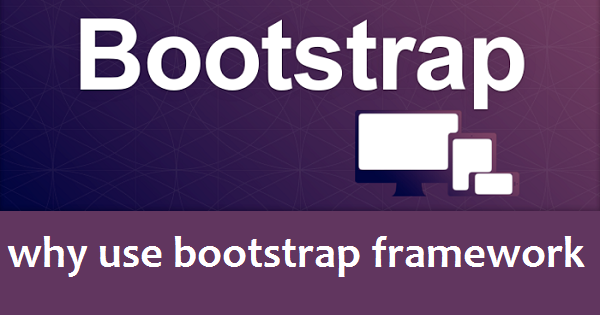 why use bootstrap framework