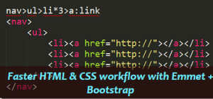 Faster HTML & CSS workflow with Emmet + Bootstrap